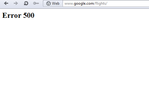 Google Flights still needs some work to do - Error 500 on some browsers